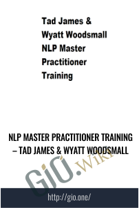 NLP Master Practitioner Training – Tad James & Wyatt Woodsmall