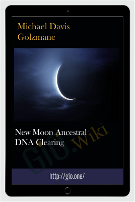 New Moon Ancestral DNA Clearing - Michael Davis Golzmane