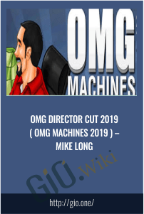 OMG Director Cut 2019 ( OMG MACHINES 2019 ) – Mike Long