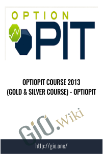 OptioPit Course 2013 (Gold & Silver Course) - OptioPit