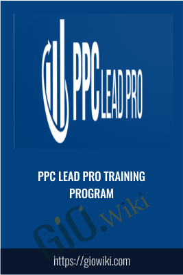 PPC Lead Pro Training Program - PPC Lead Pro
