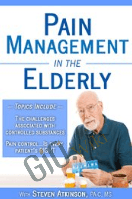 Pain Management in the Elderly - Steven Atkinson