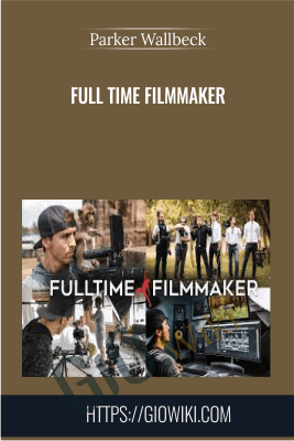 Full Time Filmmaker - Parker Wallbeck