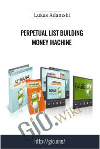 Perpetual List Building Money Machine - Lukas Adamski