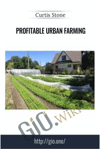 Profitable Urban Farming – Curtis Stone