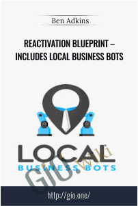 Reactivation Blueprint – Includes Local Business Bots – Ben Adkins