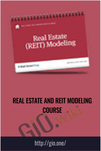 Real Estate and REIT Modeling Course - Breaking Into Wall Street