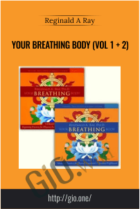 Your Breathing Body (Vol 1 + 2) – Reginald A Ray
