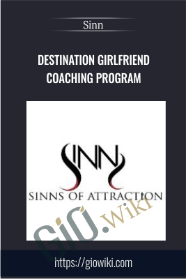 Destination Girlfriend Coaching Program - Sinn