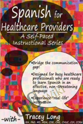 Spanish for Healthcare Providers: A Self-Paced Instructional Series - Tracey Long