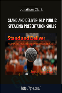 Stand and Deliver: NLP Public Speaking Presentation Skills – Jonathan Clark