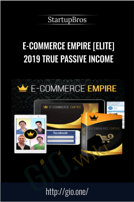 E-Commerce Empire [Elite] 2019 True Passive Income