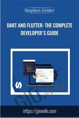 Dart and Flutter: The Complete Developer's Guide - Stephen Grider