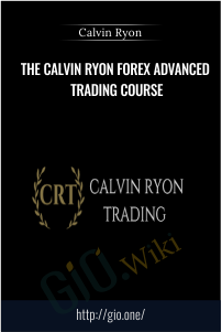 THE CALVIN RYON FOREX ADVANCED TRADING COURSE – CALVIN RYON