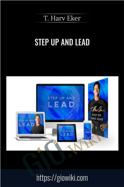Step Up and Lead - T. Harv Eker