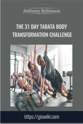 The 31 Day Tabata Body Transformation Challenge - Anthony Robinson