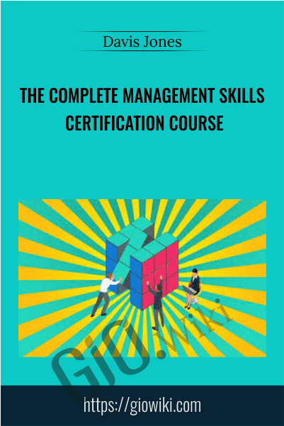 The Complete Management Skills Certification Course - Davis Jones