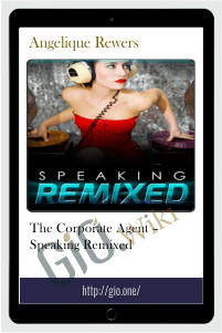 The Corporate Agent – Speaking Remixed – Angelique Rewers