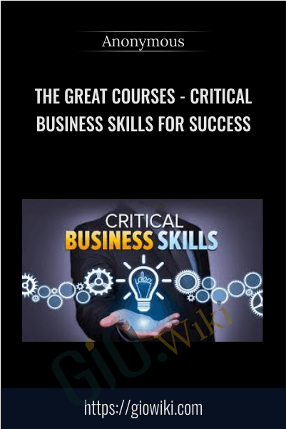 The Great Courses - Critical Business Skills for Success