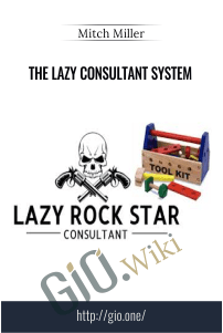 The Lazy Consultant System – Mitch Miller
