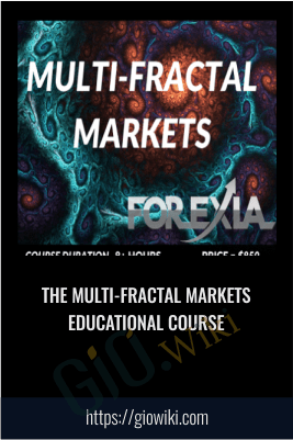 The Multi-Fractal Markets Educational Course - ForexiaPro