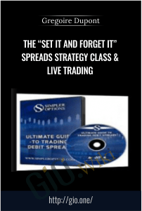 "The ""Set it and Forget it"" Spreads Strategy Class & Live Trading - Gregoire Dupont"