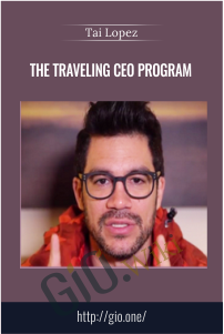 The Traveling CEO Program – Tai Lopez