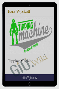 Tipping Machine – Ezra Wyckoff