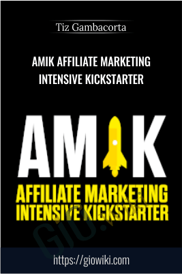 Amik Affiliate Marketing Intensive Kickstarter – Tiz Gambacorta