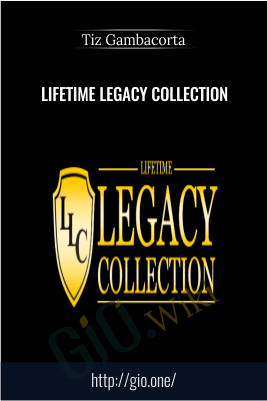 Lifetime Legacy Collection – Tiz Gambacorta