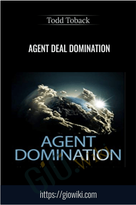 Agent Deal Domination – Todd Toback