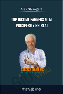 Top Income Earners MLM Prosperity Retreat – Max Steingart