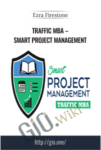 Traffic MBA – Smart Project Management – Ezra Firestone