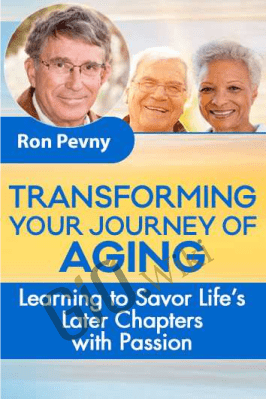 Transforming Your Journey of Aging - Ron Pevny