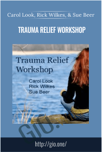 Trauma Relief Workshop - Carol Look, Rick Wilkes, and Sue Beer