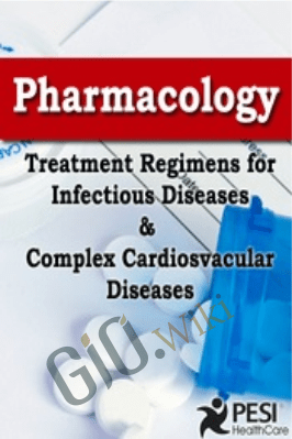 Pharmacology: Treatment Regimens for Infectious Diseases and Complex Cardiovascular Disorders - Eric Wombwell & Karen M. Marzlin