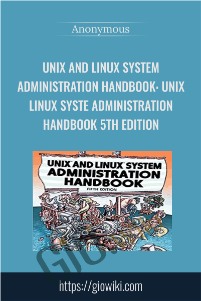 UNIX and Linux System Administration Handbook: UNIX Linux Syste Administration Handbook 5th Edition