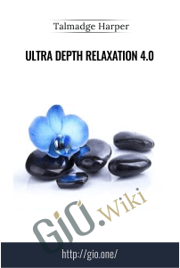 Ultra Depth Relaxation 4.0 – Talmadge Harper