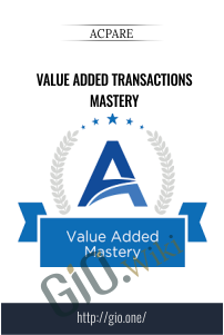 Value Added Transactions Mastery – ACPARE
