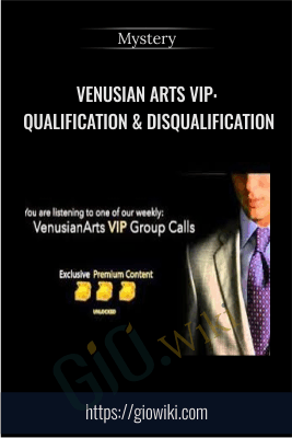 Venusian Arts VIP: Qualification & Disqualification - Mystery