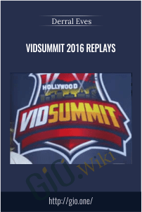 VidSummit 2016 Replays – Derral Eves