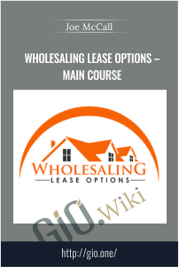 Wholesaling Lease Options – Main Course – Joe McCall