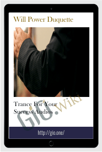 Trance For Your Success Audios - Will Power Duquette