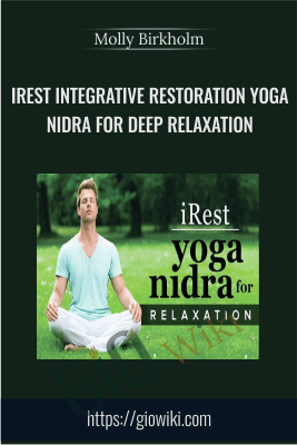 iRest Integrative Restoration Yoga Nidra for Deep Relaxation - Molly Birkholm