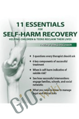 11 Essentials for Self-Harm Recovery: Helping Children & Teens Reclaim Their Lives - Tony L. Sheppard