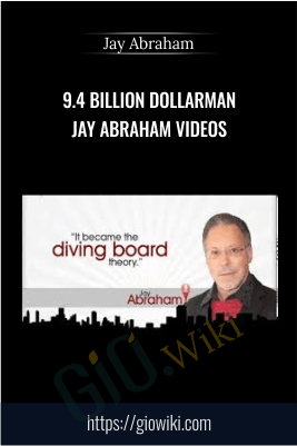 9.4 Billion Dollarman Jay Abraham Videos - Jay Abraham