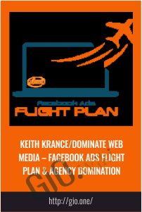 Facebook Ads Flight Plan and Agency Domination – Keith Krance
