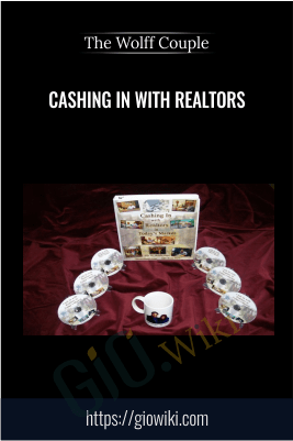 Cashing In with Realtors – The Wolff Couple
