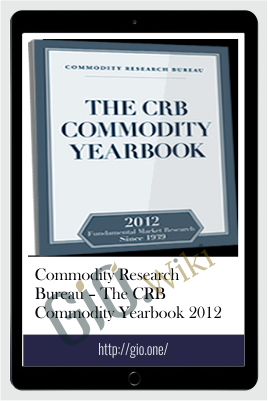Commodity Research Bureau – The CRB Commodity Yearbook 2012