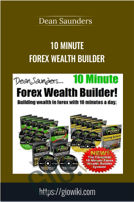 10 Minute Forex Wealth Builder - Dean Saunders